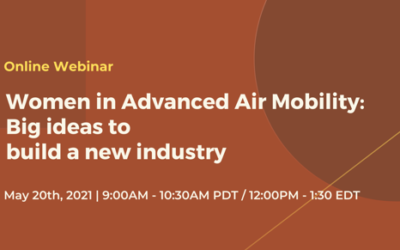 Women in Advanced Air Mobility Big Ideas to Build a New Industry – May 20th Webinar